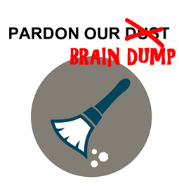 Pardon our brain dump
